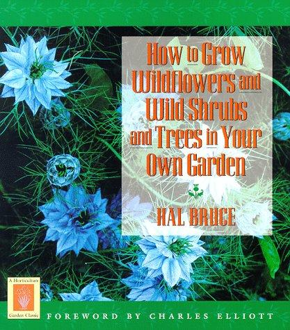 Download How to grow wildflowers and wild shrubs and trees in your own garden