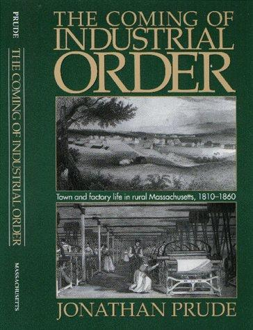 The Coming of Industrial Order