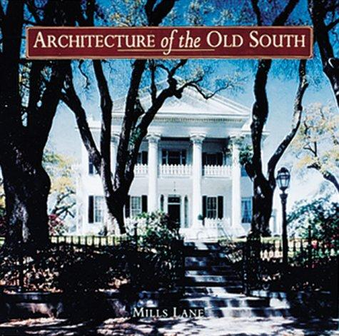Download Architecture of the Old South