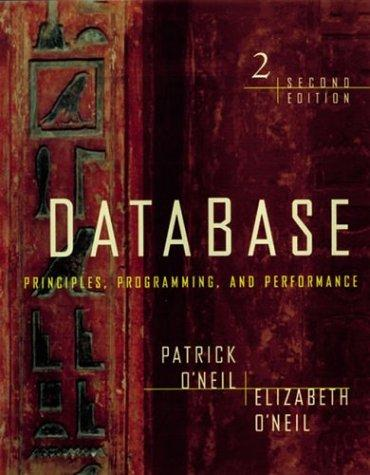 Database: Principles, Programming, and Performance, Second Edition (The Morgan Kaufmann Series in Data Management Systems), O'Neil, Patrick; O'Neil, Elizabeth