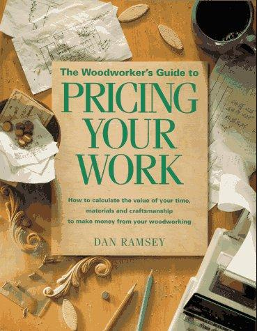 Download The woodworker's guide to pricing your work