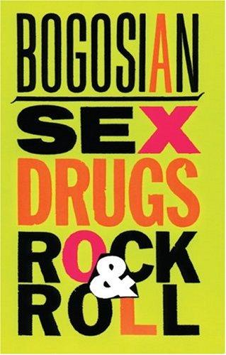 Sex, drugs, rock & roll by Eric Bogosian