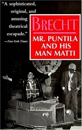 Mr. Puntila and his man Matti