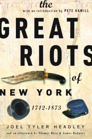 The great riots of New York, 1712-1873