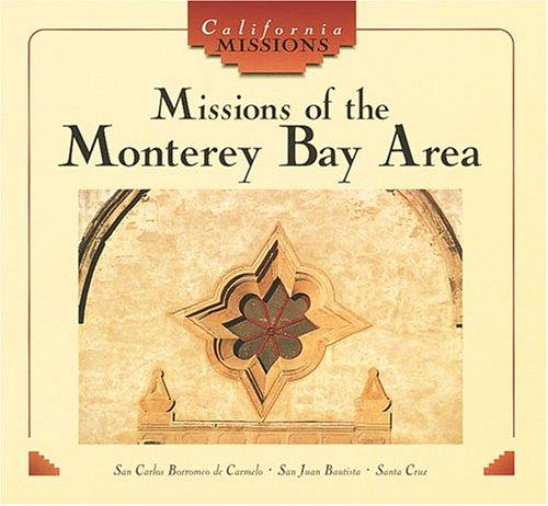 Missions of the Monterey Bay Area