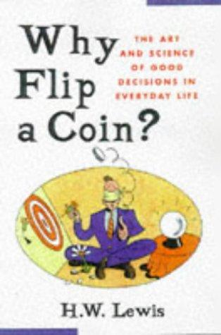 Why Flip a Coin?