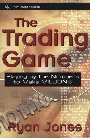 Image for The Trading Game: Playing by the Numbers to Make Millions