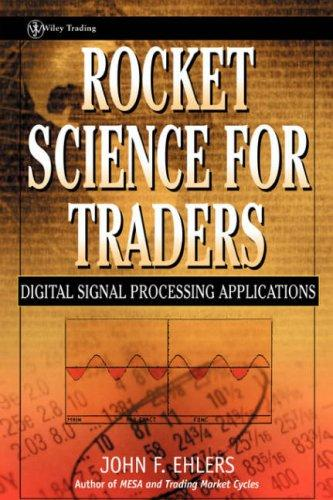 Image for Rocket Science for Traders: Digital Signal Processing Applications