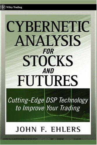 Image for Cybernetic Analysis for Stocks and Futures: Cutting-Edge DSP Technology to Improve Your Trading