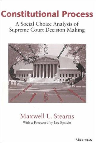 Image for Constitutional Process: A Social Choice Analysis of Supreme Court Decision Making