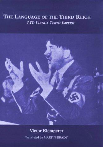 Download The Language of the Third Reich : Lti – Lingua Tertii Imperii