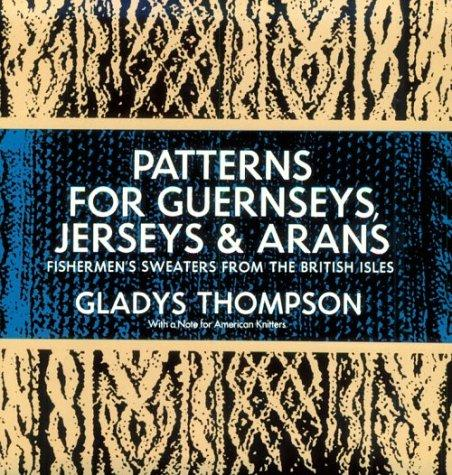 Patterns for guernseys, jerseys, and arans