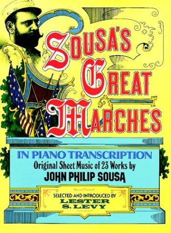 Sousa's Great Marches in Piano Transcription by John Philip Sousa
