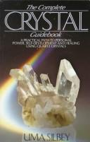 The complete crystal guidebook