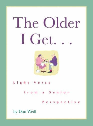 The Older I Get…