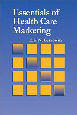Download Essentials of Health Care Marketing