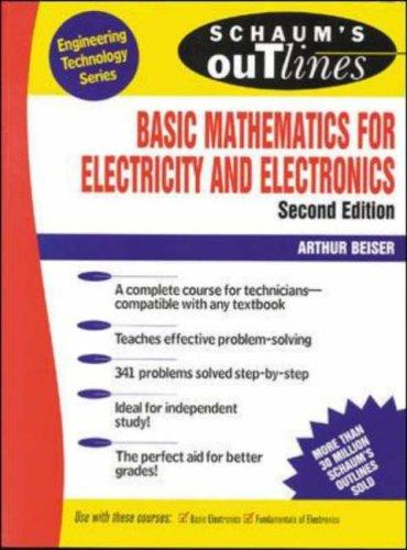Download Schaum's outline of theory and problems of basic mathematics for electricity and electronics