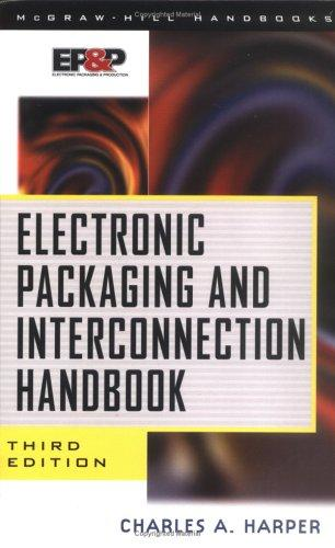 Download Electronic Packaging and Interconnection Handbook