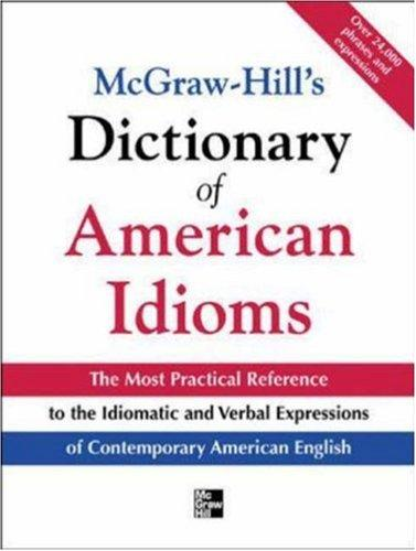Download McGraw-Hill's dictionary of American idioms and phrasal verbs