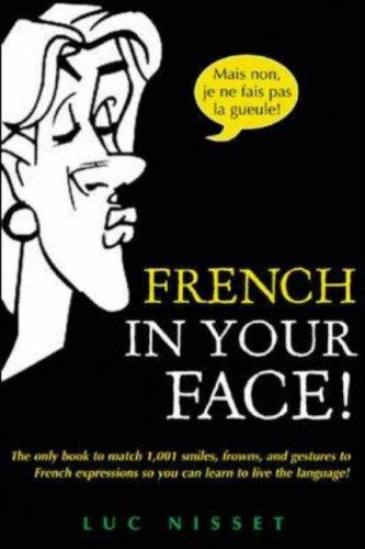 French In Your Face! (In Your Face)
