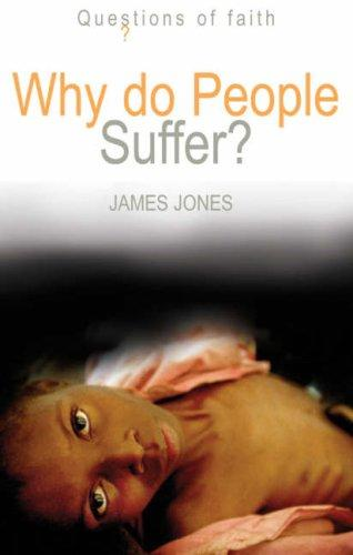 Why Do People Suffer? (Questions of Faith)