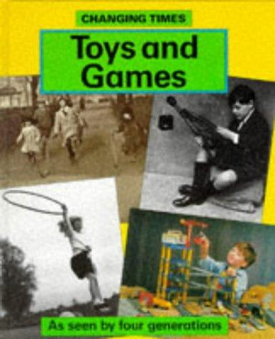 Toys and Games (Changing Times)