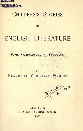 Download Children's stories in English literature from Shakespeare to Tennyson.