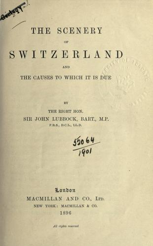Download The scenery of Switzerland and the causes to which it is due.