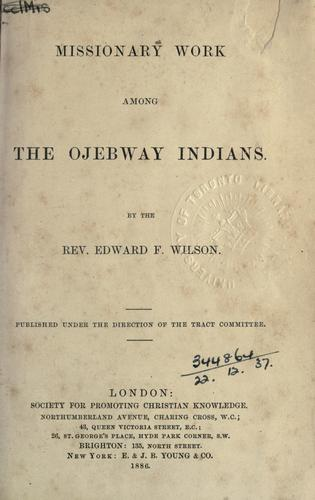 Download Missionary work among the Ojebway Indians