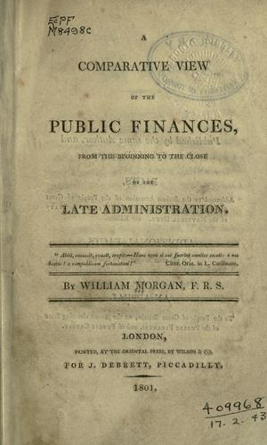A comparative view of the public finances, from the beginning to the close of the late administration