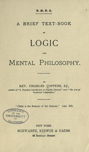 A brief text-book of logic and mental philosophy.