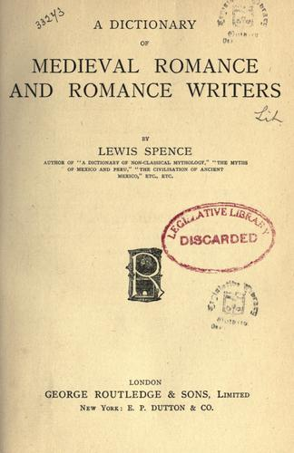 A dictionary of medieval romance and romance writers.
