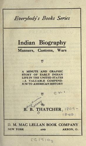 Download Indian biography: manners, customs, wars