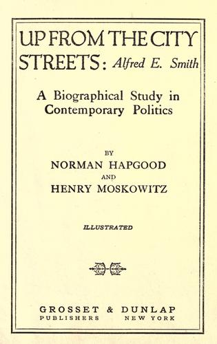 Download Up from the city streets: Alfred E. Smith