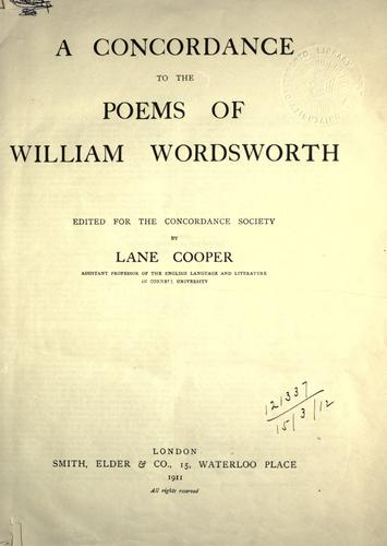 A concordance to the poems of William Wordsworth.