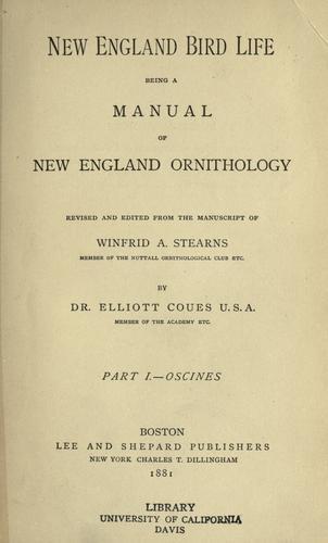 New England bird life: being a manual of New England ornithology