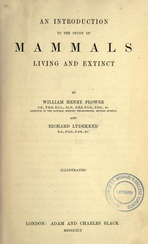 An introduction to the study of mammals, living and extinct