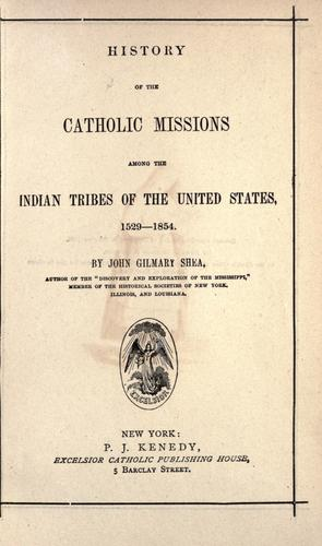 Download History of the Catholic missions among the Indian tribes of the United States, 1529-1854