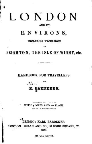 London and Its Environs: Including Excursions to Brighton, the Isle of Wight …