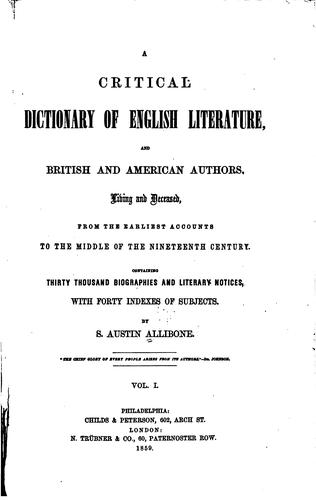 A Critical Dictionary of English Literature, and British and American …