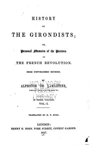 History of the Girondists: Or, Personal Memoirs of the Patriots of the French Revolution, from …