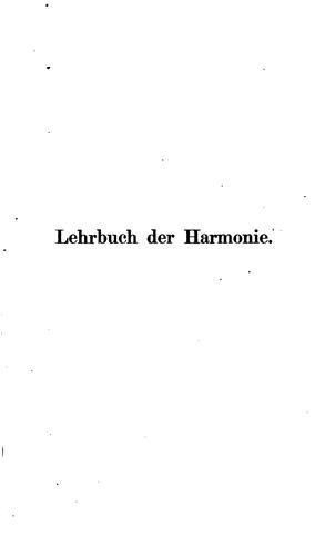 Lehrbuch der Harmonie: Praktische Anleitung zu den Studien in derselben