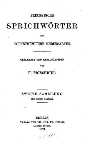 Preussische Sprichwörter und volksthümliche Redensarten