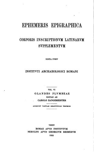 Ephemeris epigraphica: Corporis inscriptionum Latinarum supplementum.