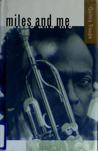 Miles and me by Quincy Troupe
