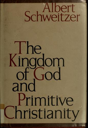 Download The kingdom of God and primitive Christianity.