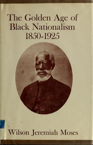 Download The golden age of Black nationalism, 1850-1925