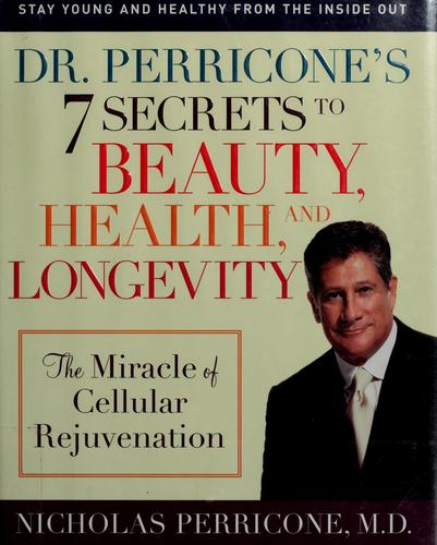 Download Dr. Perricone's 7 Secrets to Beauty, Health, and Longevity
