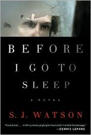 Book Cover: 'Before I Go to Sleep' by S.J. Watson