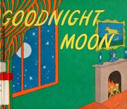 Book Cover: 'Goodnight Moon' by  Margaret Brown Wise
